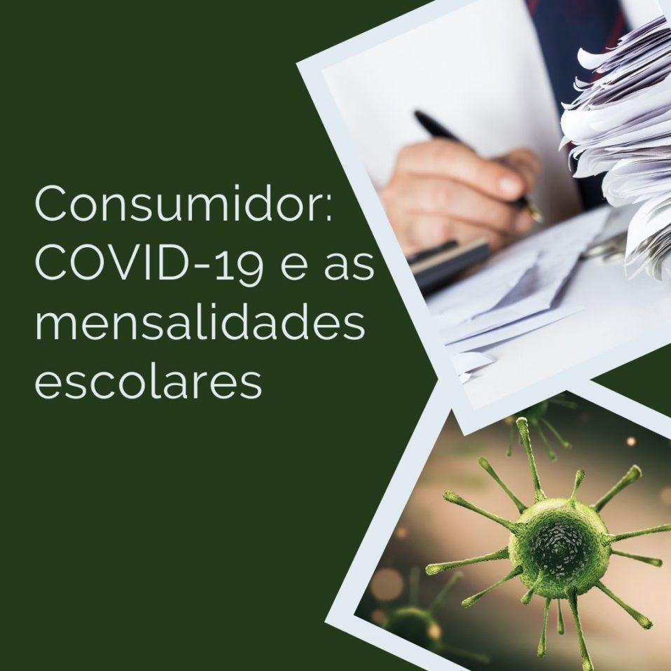 Consumidor COVID-19 e as mensalidades escolares